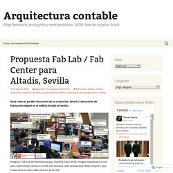 Propuesta Fab Lab / Fab Center para Altadis, Sevilla