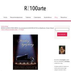 MÚSICA CLÁSICA PARA NIÑOS: Una propuesta de AUDICIÓN ACTIVA con Beethoven, Chopin, Mozart... y Monkey Symphony. - RZ100arte