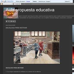 Aula propuesta educativa: DECÁLOGO PARA MOTIVAR