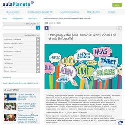 Ocho propuestas para utilizar las redes sociales en el aula -aulaPlaneta