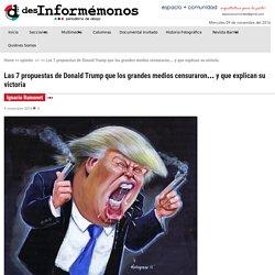 Las 7 propuestas de Donald Trump que los grandes medios censuraron... y que explican su victoria - Desinformémonos