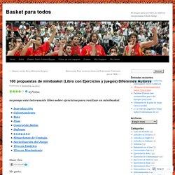 100 propuestas de minibasket (Libro con Ejercicios y juegos) Diferentes Autores