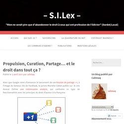 Propulsion, Curation, Partage… et le droit dans tout ça ? – – S.I.Lex –