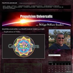 MANTRA GAYATRI, LA PROPULSION VERS LA PAIX … Explications et Vidéo