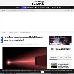 La propulsion photonique pourrait bel et bien nous amener jusqu'aux étoiles !