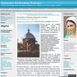 Proroctwo z Ukrainy ostrzegało o wojnie « Dziecko Królowej Pokoju