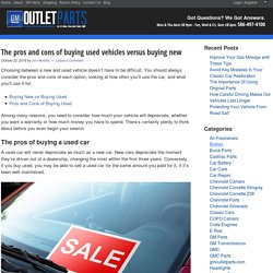 The pros and cons of buying used vehicles versus buying new