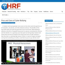 Pros and Cons of Cyber Bullying