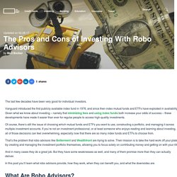 The Pros and Cons of Investing With Robo Advisors