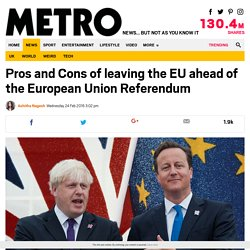 Pros and Cons of leaving the EU – All the info you need for the EU referendum