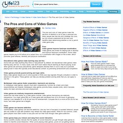 video games pros and cons on View notes - violent video games pros/cons from ccb 111 at dakota ridge senior high school should violent video games be banned thesis: no, violent video games should not be banned because they.