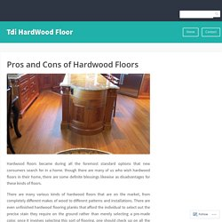 Pros and Cons of Hardwood Floors – Tdi HardWood Floor