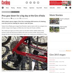 Pros gear down for a big day at the Giro d'Italia - Cycling Weekly