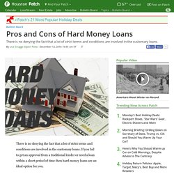 Pros and Cons of Hard Money Loans - Houston, TX Patch