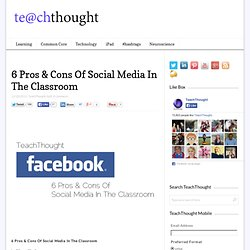 6 Pros And Cons Of Social Media In The Classroom