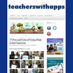 17 Pros and Cons of Using iPads in the Classroom