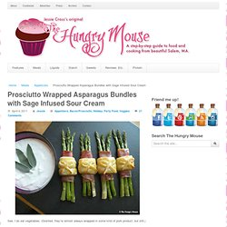 Prosciutto Wrapped Asparagus Bundles with Sage Infused Sour Cream