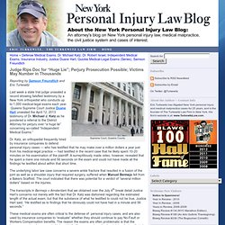 "Judge Rips Doc for ""Huge Lie""; Perjury Prosecution Possible; Victims May Number in Thousands – New York Personal Injury Law Blog"