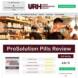 Prosolution Pills Review: Where To Buy, Side Effects, Does it Work?
