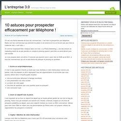 10 astuces pour prospecter efficacement par téléphone ! - L'entreprise 3.0 L'entreprise 3.0