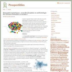 Prospectibles Humanités numériques : nouvelle discipline ou méthodologie des Sciences humaines et sociales ? - Prospectibles