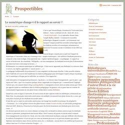 Prospectibles » Le numérique change-t-il le rapport au savoir ?