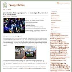 Prospectibles Où va l'internet ? Les perspectives du numérique dans la société de la connaissance - Prospectibles