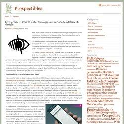 Prospectibles Lire, écrire ... Voir ! Les technologies au service des déficients visuels - Prospectibles