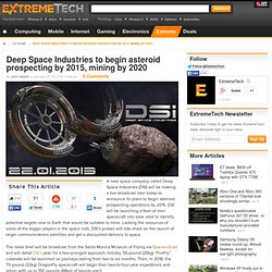 Deep Space Industries to begin asteroid prospecting by 2015, mining by 2020