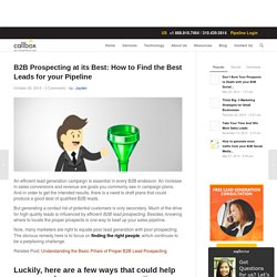 B2B Prospecting at its Best: How to Find the Best Leads for your Pipeline