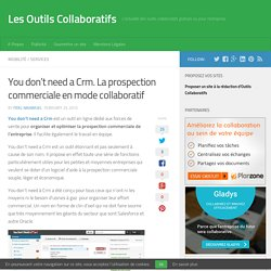 You don't need a Crm. La prospection commerciale en mode collaboratif