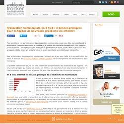 Prospection Commerciale en B to B : 3 bonnes pratiques pour conquérir de nouveaux prospects via Internet