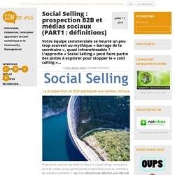 Social Selling : prospection B2B et médias sociaux (PART1 : définitions) -