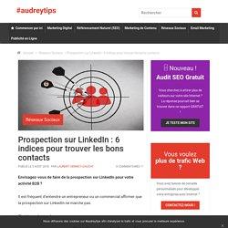 Prospection sur LinkedIn : 6 indices pour trouver les bons contacts B2B