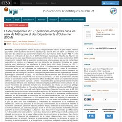 ONEMA via BRGM 26/05/14 Etude prospective 2012 : pesticides émergents dans les eaux de Métropole et des Départements d'Outre-mer (DOM)