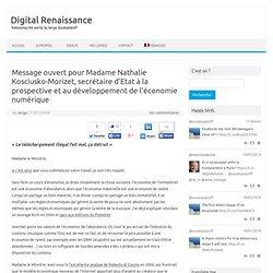 Message ouvert pour Madame Nathalie Kosciusko-Morizet, secrétaire d'Etat à la prospective et au développement de l'économie numérique