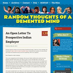 An Open Letter To Prospective Indian Employer « Random Thoughts of a Demented Mind