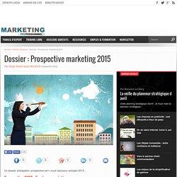 Prospective et tendances marketing et marchés 2015
