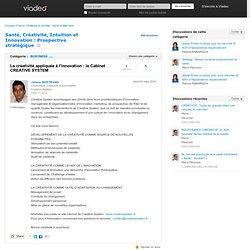La créativité appliquée à l'innovation : le Cabinet CREATIVE SYSTEM - Santé, Créativité, Intuition et Innovation : Prospective stratégique sur Viadeo.com