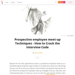 Prospective employee meet-up Techniques - How to Crack the Interview Code - LOGIC MOJO