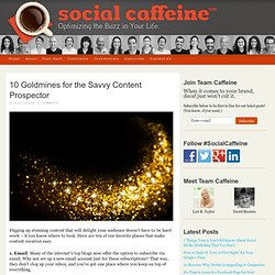10 Goldmines for the Savvy Content Prospector