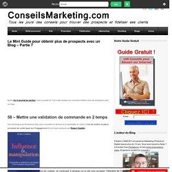 Le Mini Guide pour obtenir plus de prospects avec un Blog - Partie 7ConseilsMarketing.fr