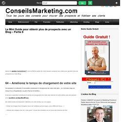 Le Mini Guide pour obtenir plus de prospects avec un Blog - Partie 8ConseilsMarketing.fr