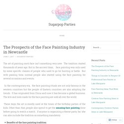 The Prospects of the Face Painting Industry in Newcastle