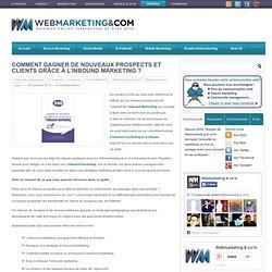 Comment gagner de nouveaux prospects et clients grâce à l'inbound marketing ?
