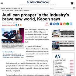 Audi can prosper in the industry's brave new world, Keogh says