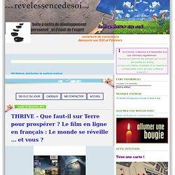 THRIVE - Que faut-il sur Terre pour prospérer ? Le film en ligne en français : Le monde se réveille ... et vous ?