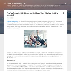 Fitness and Healthcare Tips - Why Your Health is Important