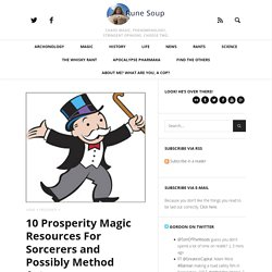 10 Prosperity Magic Resources For Sorcerers and Possibly Method Actors