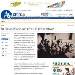 Su Pio XII e la Shoah errori di prospettiva?